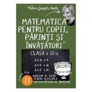 Matematica pentru copii, parinti si invatatori - Clasa 2 - Caietul II