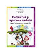 Matematica si explorarea mediului. Caietul elevului pentru clasa a II-a - Rodica Chiran, Olga Piriiala, Mihaela-Ada Radu