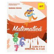 Matematica. Manual pentru clasa a IV-a, semestrul II - Contine CD (Mariana Mogos)