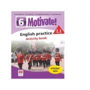 Motivate. English practice L1. Activity Book. Auxiliar pentru clasa a VI-a - Mariana Stoenescu, Fiona Mauchline, Emma Heyderman, Ana-Magdalena Iordachescu