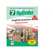Motivate. English practice L1. Activity Book. Auxiliar pentru clasa a VII-a - Mariana Stoenescu, Olivia Johnston, Ana-Magdalena Iordachescu