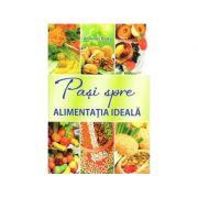 Pasi spre alimentatia ideala - dr. Ionel Bratu