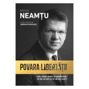 Povara libertatii - Mihai Neamtu