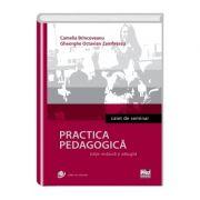 Practica pedagogica. Caiet de seminar. Editie revazuta si adaugita