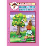 Praslea cel Voinic si merele de aur - Carticica de povesti, de citit si colorat - Petre Ispirescu