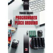 Programarea placii ARDUINO, Anghel Traian