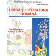 Limba si literatura romana - Manual pentru clasa a III-a (Marcela Penes)