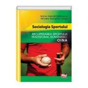 Sociologia sportului, recuperarea sportului traditional Romanesc, Oina - Marius Vasiluta Stefanescu, Mihaela Georgiana Varga