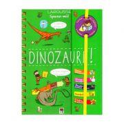 Spune-mi. Dinozaurii - Larousse