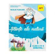 STIINTE ALE NATURII. Manual pentru clasa a IV-a. Semestrul I (cu CD) - Nicolae Ploscariu