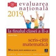 Teste pentru Evaluarea Nationala la finalul clasei a II-a. Scris-Citit. Matematica. 30 de teste dupa modelul M. E. N. - Aurelia Dinu