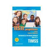 Teste pregatitoare pentru Evaluarea Nationala. TIMSS. Matematica si explorarea mediului pentru clasa a II-a - Alexandra Manea, Liliana Ioan