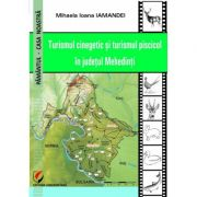 Turismul cinegetic si turismul piscicol in judetul Mehedinti - Mihaela Ioana Iamandei
