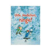 Uite, Madicken, ninge! - Astrid Lindgren