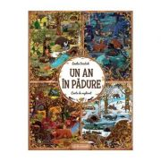 Un an in padure. Carte de explorat - Emilia Dziubak