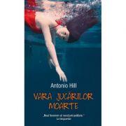Vara Jucariilor Moarte - Antonio Hill