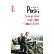 Zen si arta repararii motocicletei - Robert Pirsig