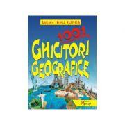 1001 ghicitori geografice - Lucian Ilinca