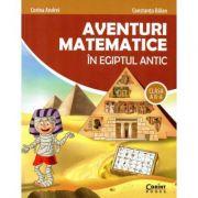Aventuri matematice in Egiptul Antic. Clasa a II-a - Corina Andrei, Constanta Balan