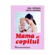 Mama si copilul. Editia a VI-a (revizuita) - Emil Capraru