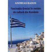 Fascinatia Greciei in reviste de cultura din Romania - Andreas Rados