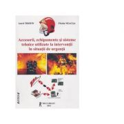 Accesorii, echipamente si sisteme tehnice utilizate la interventii in situatii de urgenta