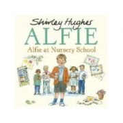 Alfie at Nursery School (lb. engleza) - Shirley Hughes