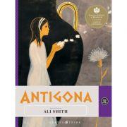 Antigona. Repovestire - Ali Smith