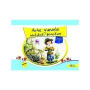 Arte vizuale si abilitati practice, clasa I, partea I - Marinela Chiriac