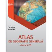 Atlas de geografie generala pentru clasele V-VI - Octavian Mandrut