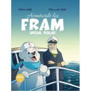 Aventurile lui Fram, ursul polar. Cartea 1 - Adrian Barbu, Alexandra Abagiu
