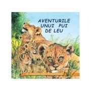 Aventurile uniu pui de Leu - Sa cunoastem lumea inconjuratoare!