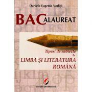 Bacalaureat. Tipuri de subiecte la limba si literatura romana - Daniela Eugenia Vodita - Ed. Universitara