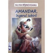 AMANDAR, ingerul iubirii - Silvia Risnoveanu