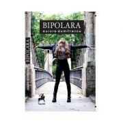 Bipolara - Aurora Dumitrescu