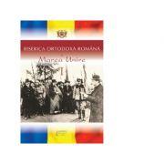Biserica Ortodoxa Romana si Marea Unire, volumul 1