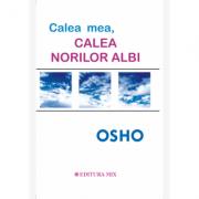 Calea mea, calea norilor albi - Osho