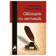 Calimara cu cerneala - Aida Baumler, Denis Dinulescu