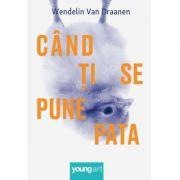 Cand ti se pune pata - Wendelin Van Draanen