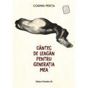 Cantec de leagan pentru generatia mea - Cosmin Perta