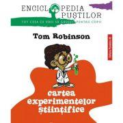 Cartea experimentelor stiintifice - Tom Robinson