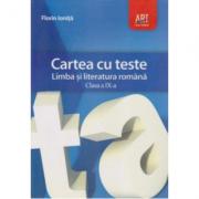 Cartea cu teste. Limba si literatura romana, pentru clasa a IX-a - Florin Ionita