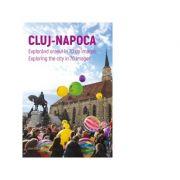 Cluj-Napoca. Explorand orasul in 70 de imagini. Exploring the city in 70 images (bilingv)