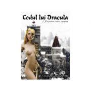 Codul lui Dracula. 1 Nasterea unui vampir - Stefan Gaitanaru
