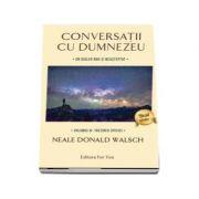 Conversatii cu Dumnezeu. Un dialog nou si neasteptat.. Trezirea speciei (vol. 4) - Neale Donald Walsch