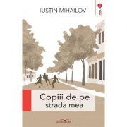 Copiii de pe strada mea - Iustin Mihailov