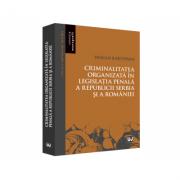 Criminalitatea organizata in legislatia penala a Republicii Serbia si a Romaniei