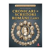 Cronicari si scriitori romani clasici - Silvia Ursache