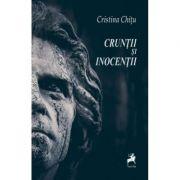 Cruntii si inocentii - Cristina Chitu