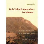 De la Vulturii Apusenilor… la Columna… Pe drumuri de munte… sa ne cunoastem tara - Aurora Ilie